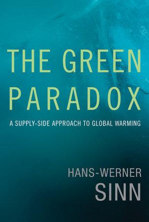 The Green Paradox by Hans-Werner Sinn