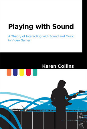 Playing with Sound by Karen Collins