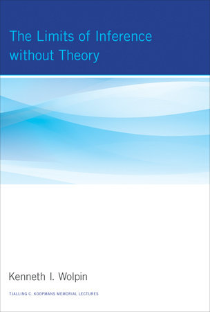 The Limits of Inference without Theory by Kenneth I. Wolpin