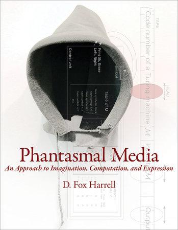 Phantasmal Media by D. Fox Harrell
