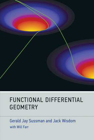 Functional Differential Geometry by Gerald Jay Sussman and Jack Wisdom