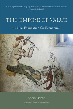 The Empire of Value by Andre Orlean
