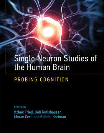 Single Neuron Studies of the Human Brain by