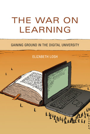The War on Learning by Elizabeth Losh