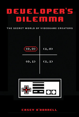 Developer's Dilemma by Casey O'Donnell