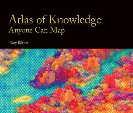 Atlas of Knowledge by Katy Borner