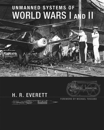 Unmanned Systems of World Wars I and II by H. R. Everett