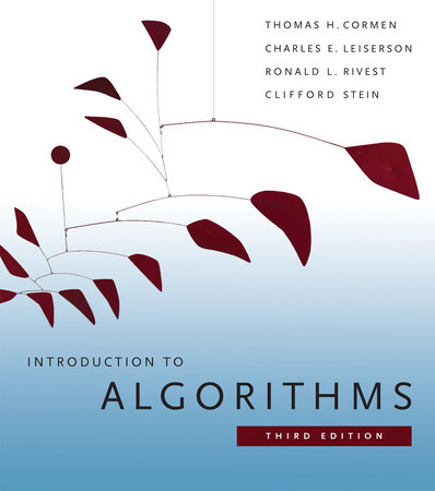 Introduction to Algorithms, third edition by Thomas H. Cormen, Charles E. Leiserson, Ronald L. Rivest and Clifford Stein