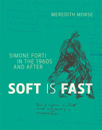 Soft Is Fast by Meredith Morse