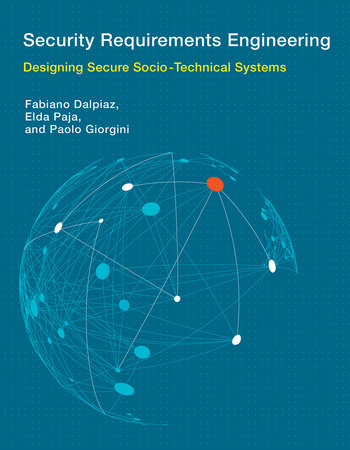 Security Requirements Engineering by Fabiano Dalpiaz, Elda Paja and Paolo Giorgini