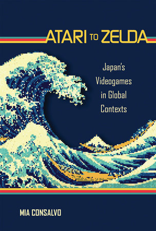 Atari to Zelda by Mia Consalvo