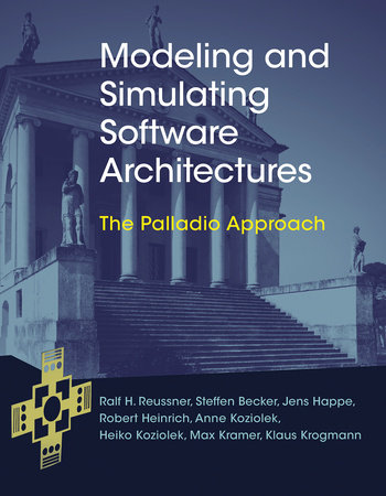 Modeling and Simulating Software Architectures by Ralf H. Reussner, Steffen Becker, Jens Happe, Robert Heinrich and Anne Koziolek