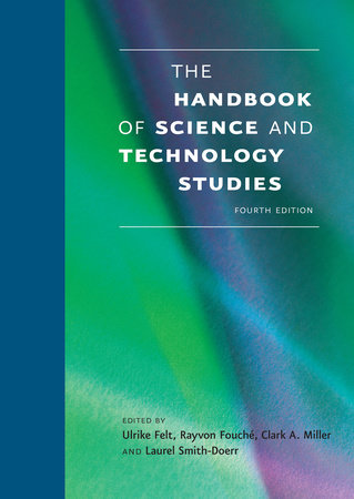 The Handbook of Science and Technology Studies, fourth edition by