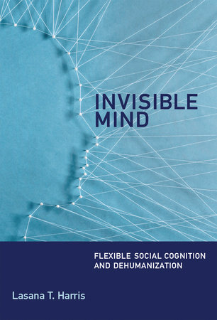 Invisible Mind by Lasana T. Harris