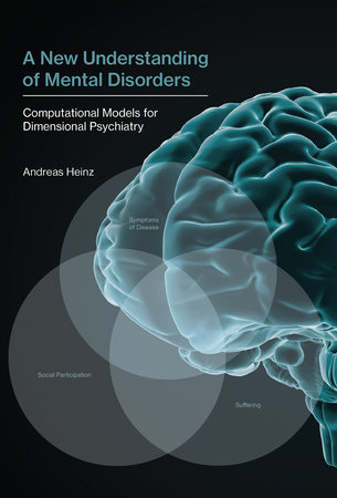 A New Understanding of Mental Disorders by Andreas Heinz