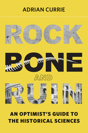 Rock, Bone, and Ruin by Adrian Currie
