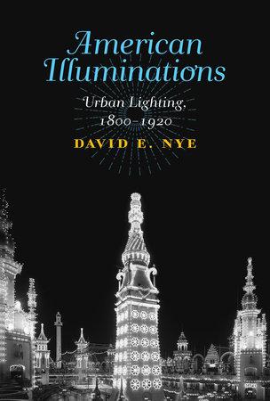 American Illuminations by David E. Nye