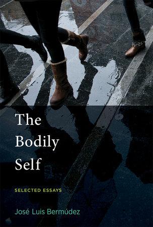 The Bodily Self by Jose Luis Bermudez