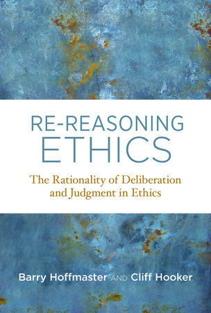 Re-Reasoning Ethics by Barry Hoffmaster and Cliff Hooker