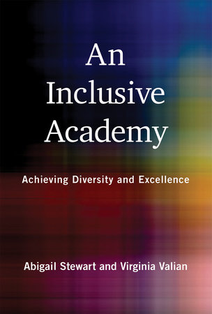 An Inclusive Academy by Abigail J. Stewart and Virginia Valian
