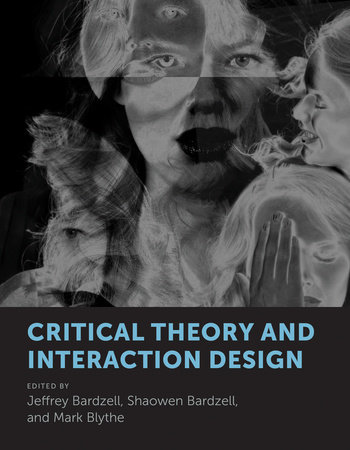 Critical Theory and Interaction Design by