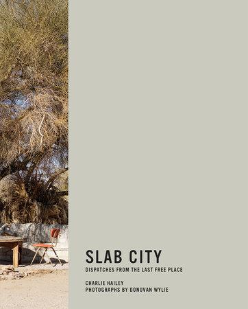 Slab City by Charlie Hailey and Donovan Wylie