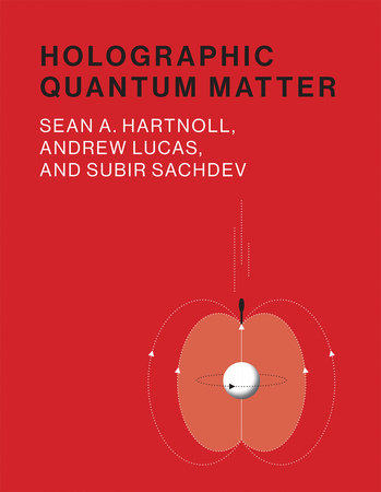 Holographic Quantum Matter by Sean A. Hartnoll, Andrew Lucas and Subir Sachdev