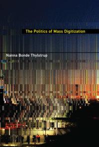 The Politics of Mass Digitization