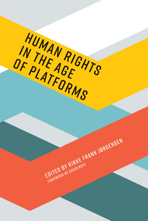 Human Rights in the Age of Platforms by