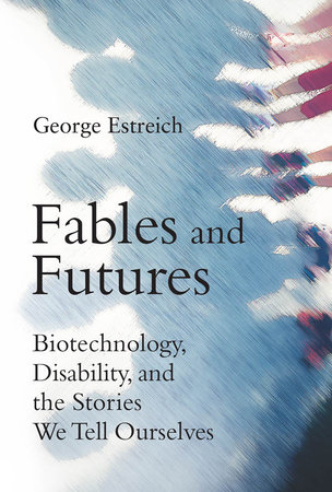 Fables and Futures by George Estreich