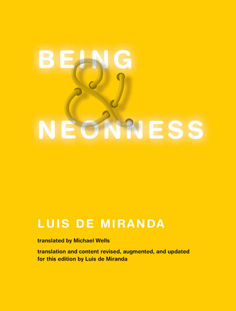 Being and Neonness, Translation and content revised, augmented, and updated for this edition by Luis de Miranda by Luis De Miranda