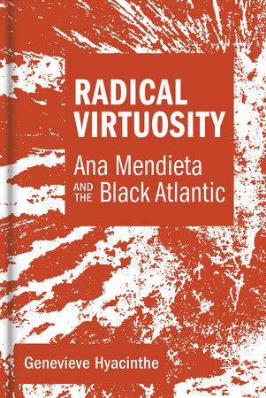 Radical Virtuosity by Genevieve Hyacinthe