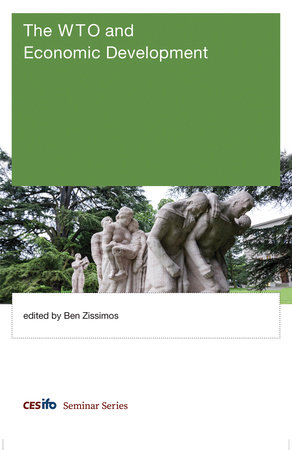 The WTO and Economic Development by edited by Ben Zissimos