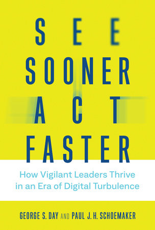 See Sooner, Act Faster by George S. Day and Paul J. H. Schoemaker