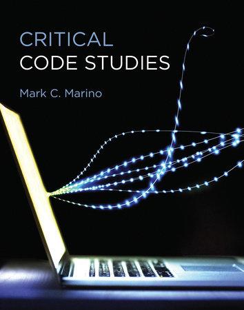 Critical Code Studies by Mark C. Marino