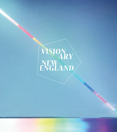 Visionary New England by