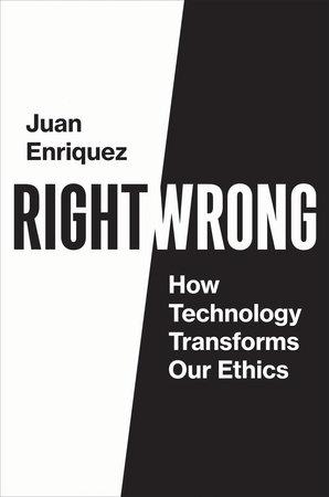 Right/Wrong by Juan Enriquez