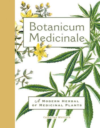 Botanicum Medicinale by Catherine Whitlock