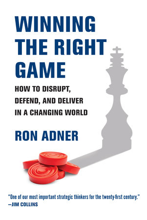 Winning the Right Game by Ron Adner