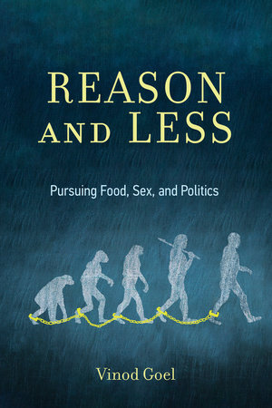 Reason and Less by Vinod Goel