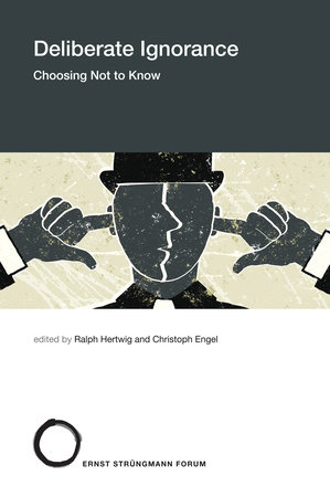 Deliberate Ignorance by edited by Ralph Hertwig and Christoph Engel