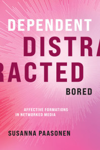 Dependent, Distracted, Bored