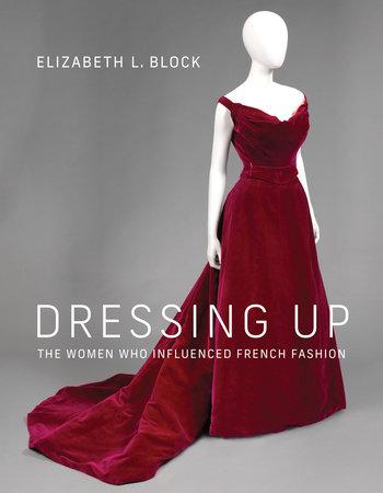 Dressing Up by Elizabeth L. Block