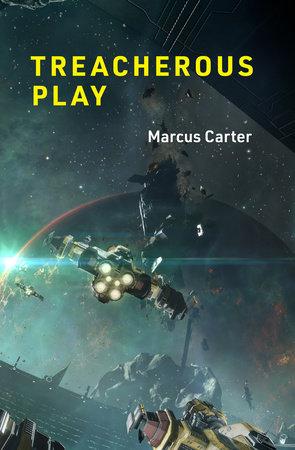 Treacherous Play by Marcus Carter