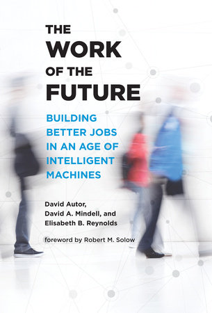 The Work of the Future by David H. Autor, David A. Mindell and Elisabeth Reynolds