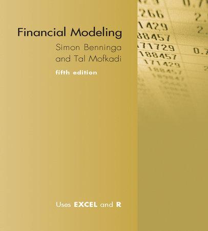 Financial Modeling, fifth edition by Simon Benninga and Tal Mofkadi