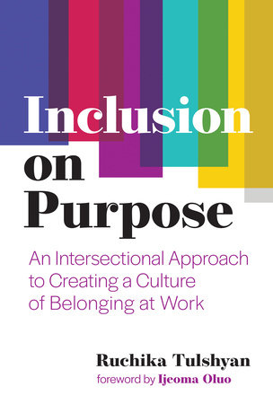 Inclusion on Purpose by Ruchika Tulshyan