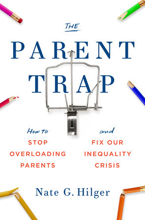 The Parent Trap by Nate G. Hilger