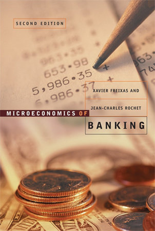 Microeconomics of Banking, second edition by Xavier Freixas and Jean-Charles Rochet