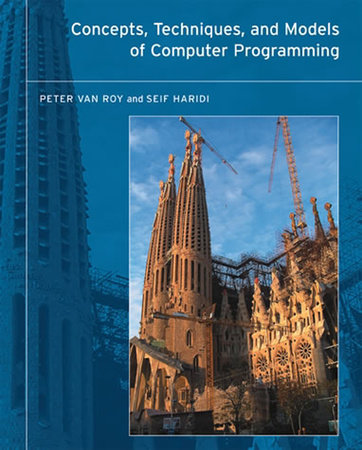 Concepts, Techniques, and Models of Computer Programming by Peter Van Roy and Seif Haridi